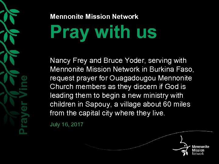 Mennonite Mission Network Prayer Vine Pray with us Nancy Frey and Bruce Yoder, serving