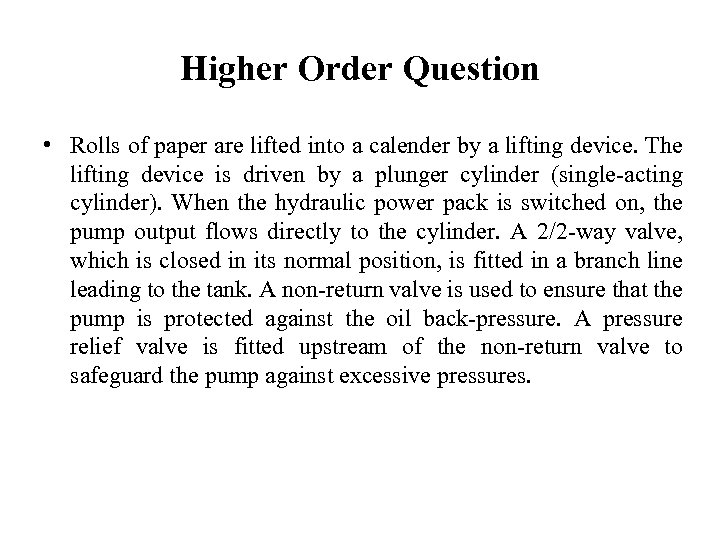 Higher Order Question • Rolls of paper are lifted into a calender by a