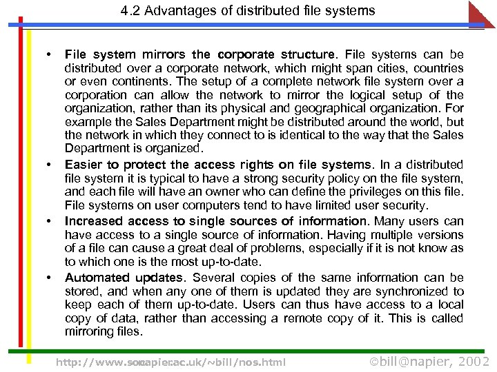 4. 2 Advantages of distributed file systems • • File system mirrors the corporate