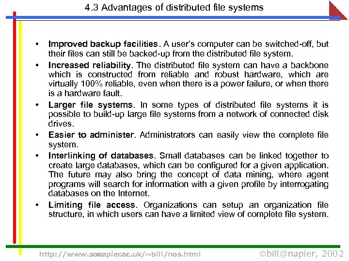 4. 3 Advantages of distributed file systems • • • Improved backup facilities. A