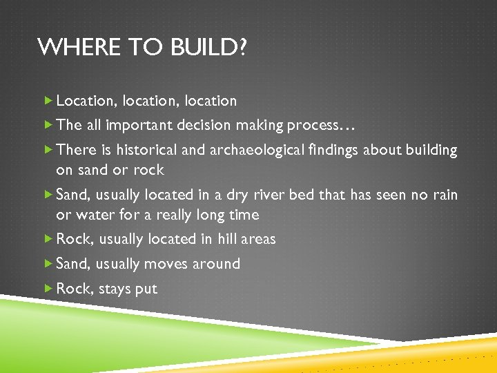 WHERE TO BUILD? Location, location The all important decision making process… There is historical