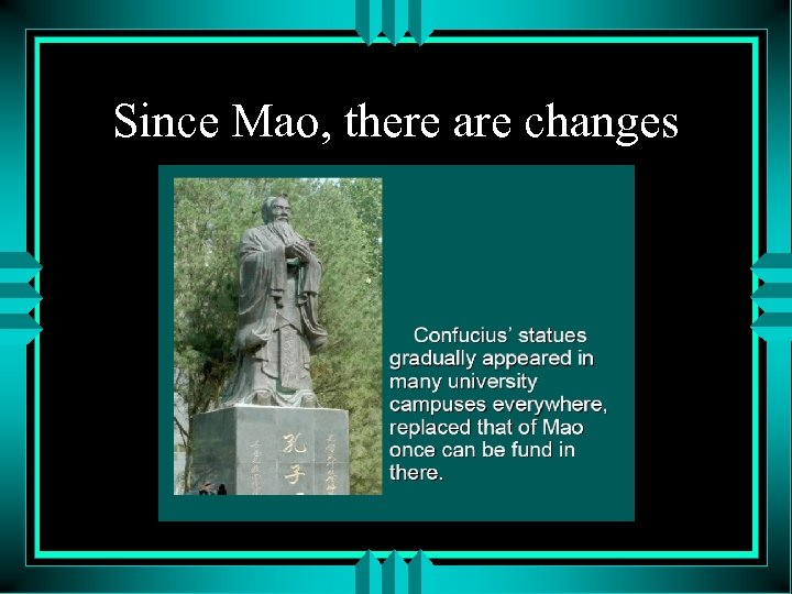 Since Mao, there are changes