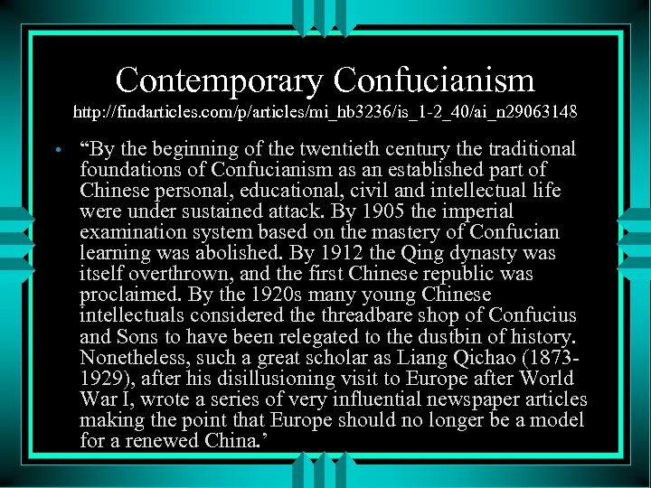 "Contemporary Confucianism http: //findarticles. com/p/articles/mi_hb 3236/is_1 -2_40/ai_n 29063148 • ""By the beginning of the"