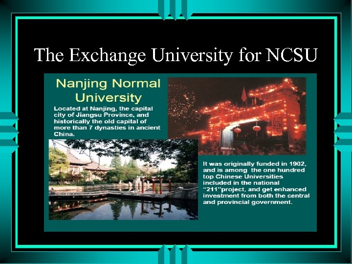 The Exchange University for NCSU