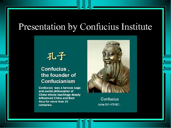 Presentation by Confucius Institute