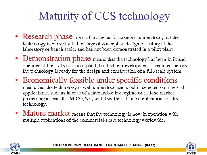 Maturity of CCS technology • Research phase means that the basic science is understood,