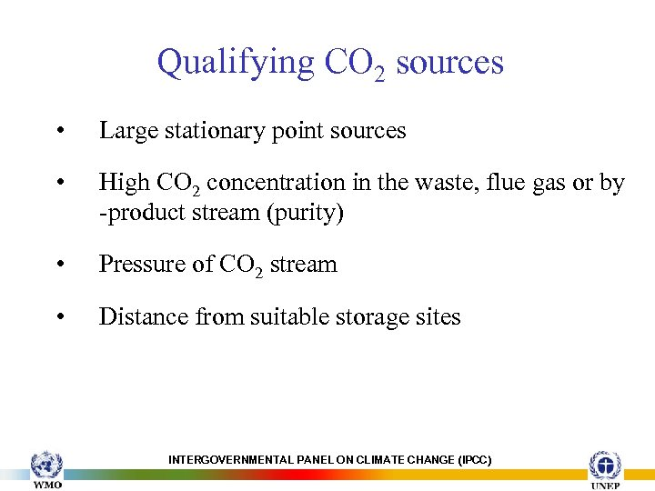 Qualifying CO 2 sources • Large stationary point sources • High CO 2 concentration