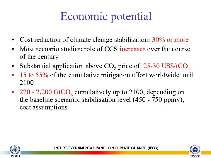 Economic potential • Cost reduction of climate change stabilisation: 30% or more • Most