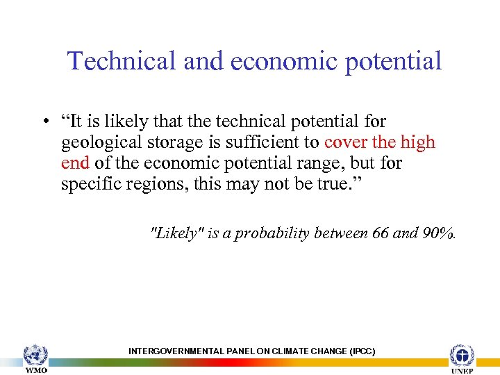 "Technical and economic potential • ""It is likely that the technical potential for geological"