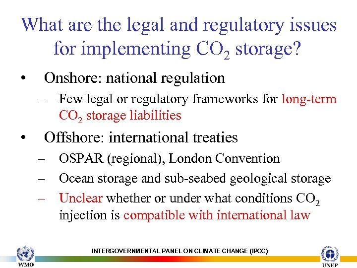 What are the legal and regulatory issues for implementing CO 2 storage? • Onshore: