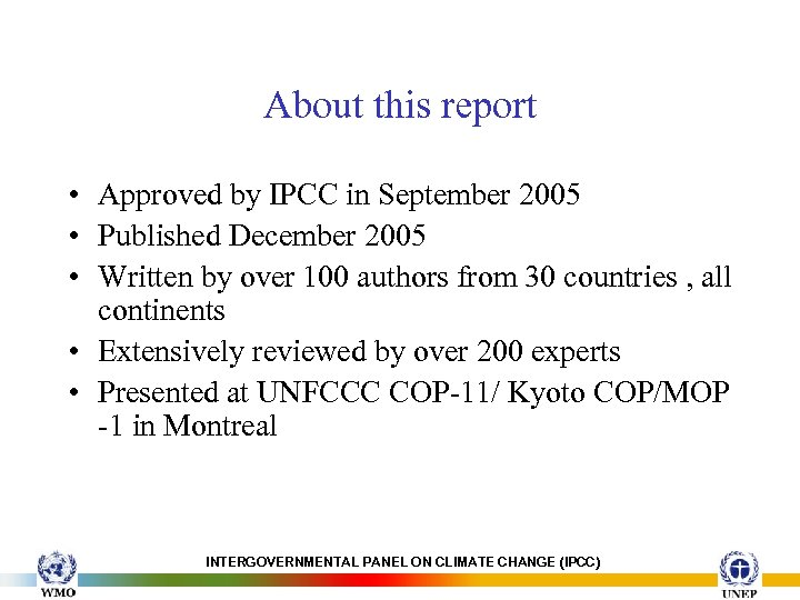 About this report • Approved by IPCC in September 2005 • Published December 2005