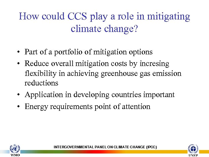 How could CCS play a role in mitigating climate change? • Part of a