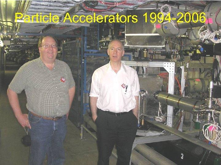 Particle Accelerators 1994 -2006