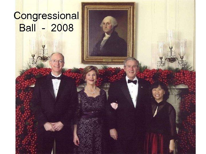 Congressional Ball - 2008