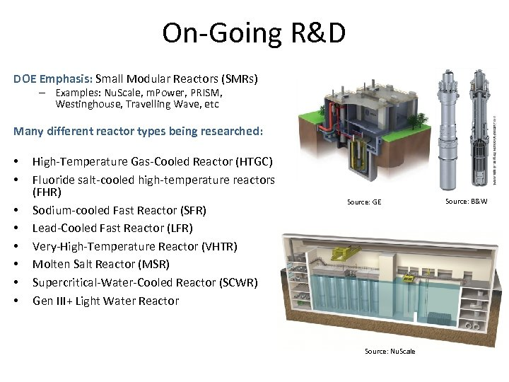 On-Going R&D DOE Emphasis: Small Modular Reactors (SMRs) – Examples: Nu. Scale, m. Power,