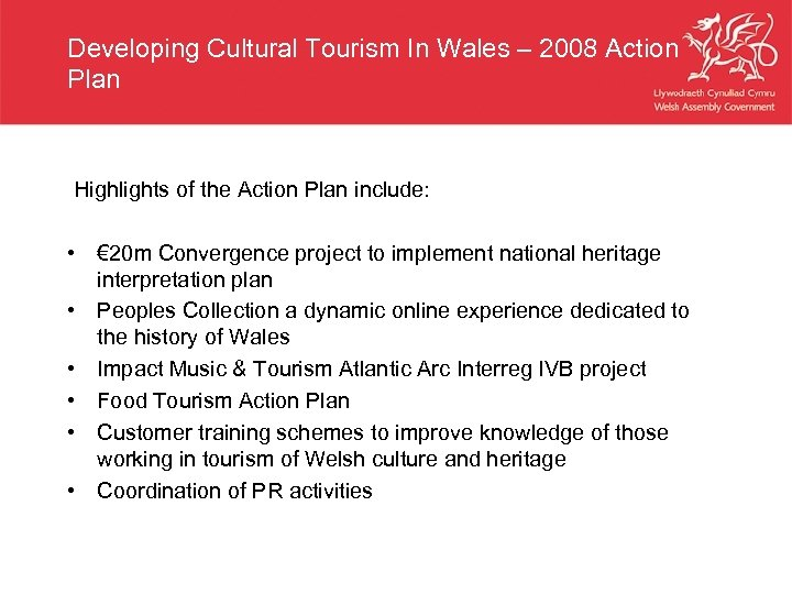 Developing Cultural Tourism In Wales – 2008 Action Plan Highlights of the Action Plan