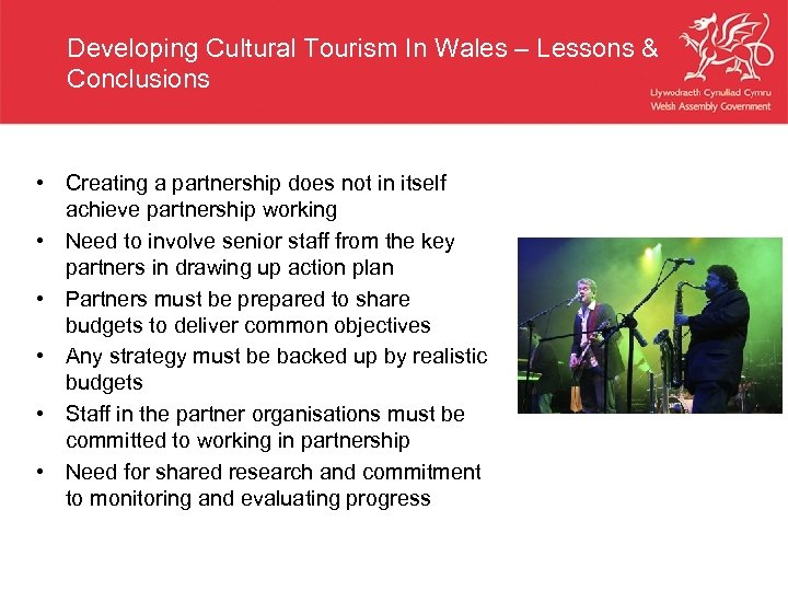 Developing Cultural Tourism In Wales – Lessons & Conclusions • Creating a partnership does