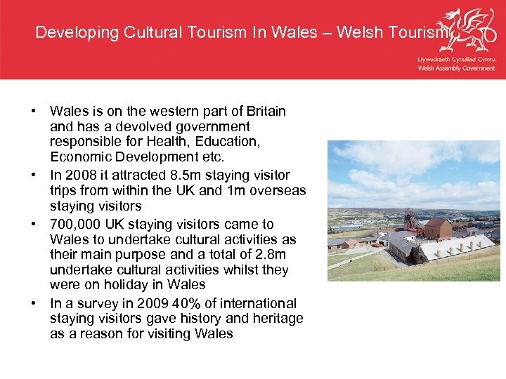 Developing Cultural Tourism In Wales – Welsh Tourism • Wales is on the western