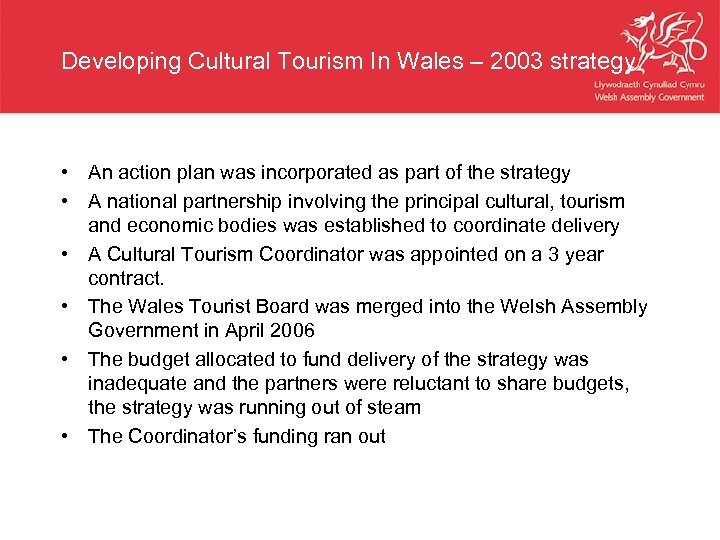 Developing Cultural Tourism In Wales – 2003 strategy • An action plan was incorporated