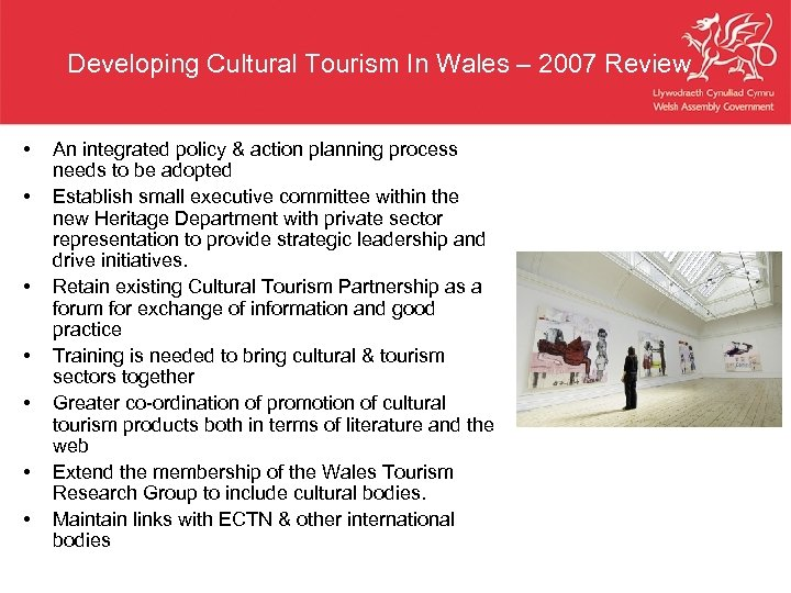 Developing Cultural Tourism In Wales – 2007 Review • • An integrated policy &