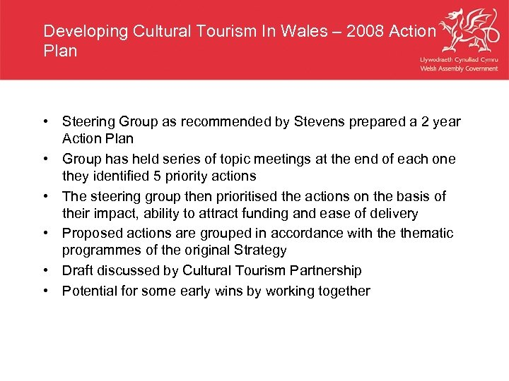 Developing Cultural Tourism In Wales – 2008 Action Plan • Steering Group as recommended