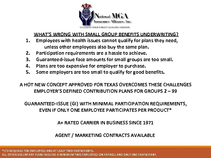 WHAT'S WRONG WITH SMALL GROUP BENEFITS UNDERWRITING? 1. Employees with health issues cannot qualify