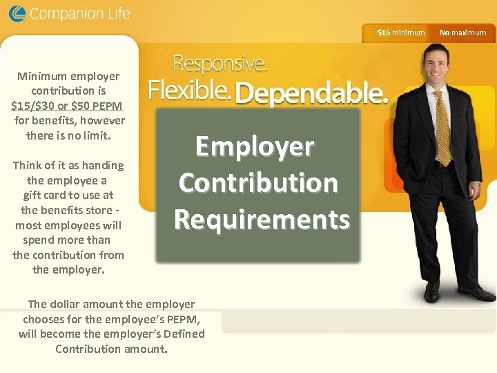 $15 minimum Minimum employer contribution is $15/$30 or $50 PEPM for benefits, however there