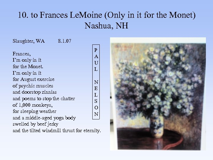 10. to Frances Le. Moine (Only in it for the Monet) Nashua, NH Slaughter,