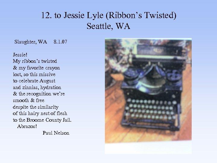 12. to Jessie Lyle (Ribbon's Twisted) Seattle, WA Slaughter, WA 8. 1. 07 Jessie!
