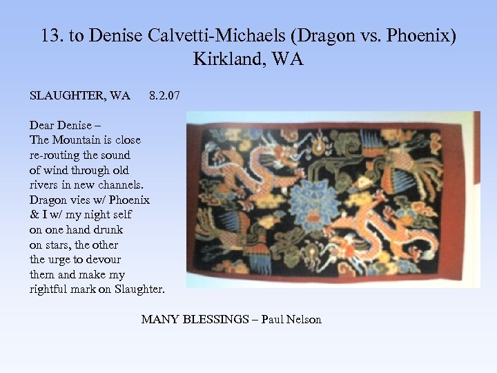 13. to Denise Calvetti-Michaels (Dragon vs. Phoenix) Kirkland, WA SLAUGHTER, WA 8. 2. 07