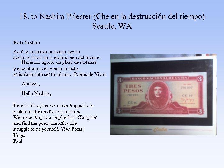18. to Nashira Priester (Che en la destrucción del tiempo) Seattle, WA Hola Nashira