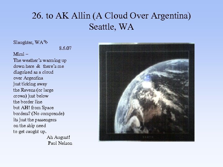 26. to AK Allin (A Cloud Over Argentina) Seattle, WA Slaughter, WA 8. 6.