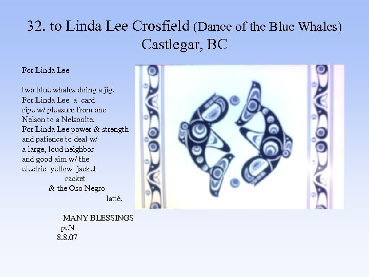 32. to Linda Lee Crosfield (Dance of the Blue Whales) Castlegar, BC For Linda