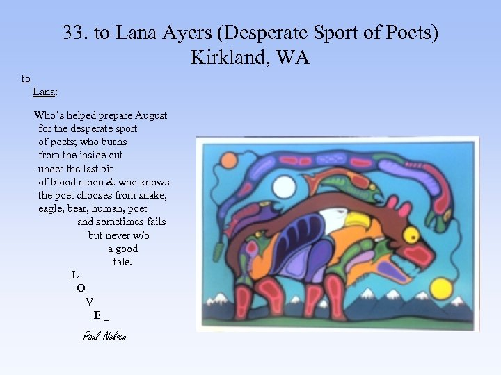 33. to Lana Ayers (Desperate Sport of Poets) Kirkland, WA to Lana: Who's helped