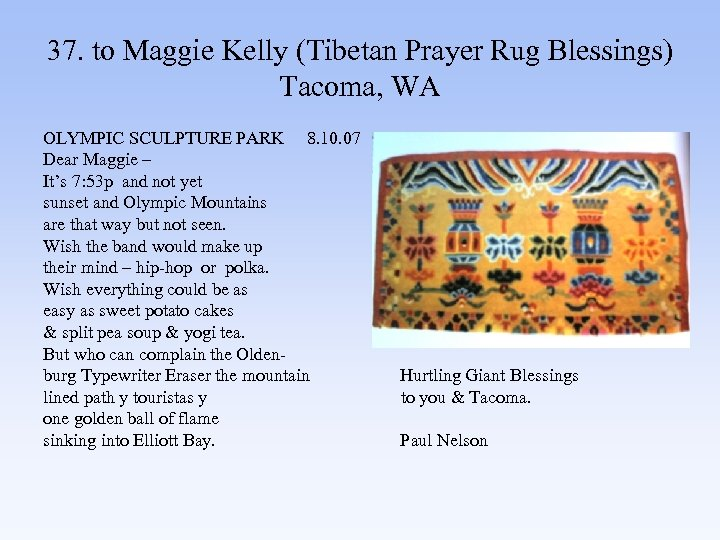 37. to Maggie Kelly (Tibetan Prayer Rug Blessings) Tacoma, WA OLYMPIC SCULPTURE PARK 8.