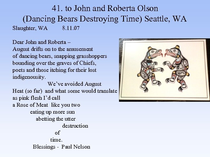 41. to John and Roberta Olson (Dancing Bears Destroying Time) Seattle, WA Slaughter, WA