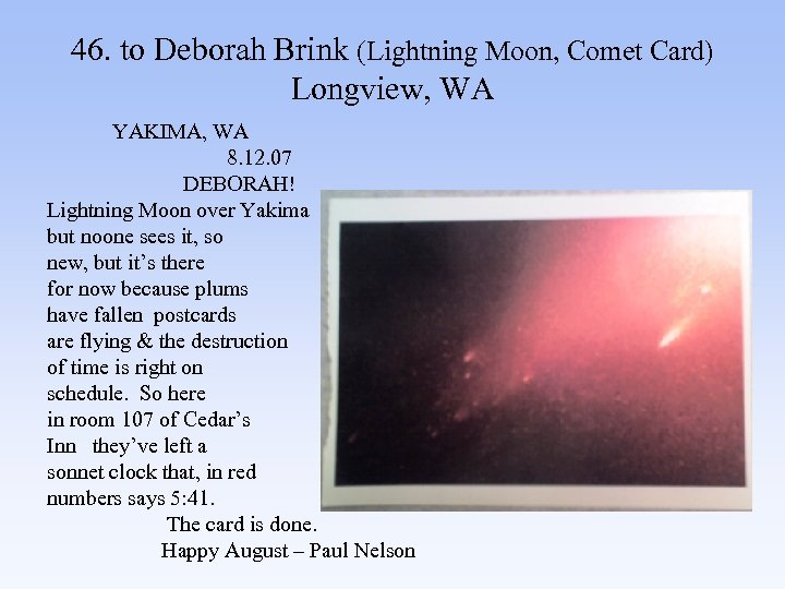 46. to Deborah Brink (Lightning Moon, Comet Card) Longview, WA YAKIMA, WA 8. 12.