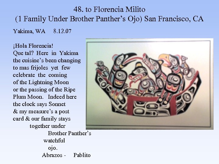 48. to Florencia Milito (1 Family Under Brother Panther's Ojo) San Francisco, CA Yakima,