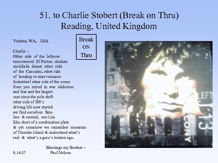 51. to Charlie Stobert (Break on Thru) Reading, United Kingdom Yakima, WA, USA Break
