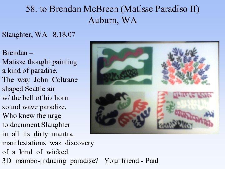 58. to Brendan Mc. Breen (Matisse Paradiso II) Auburn, WA Slaughter, WA 8. 18.