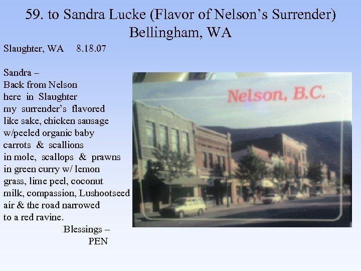 59. to Sandra Lucke (Flavor of Nelson's Surrender) Bellingham, WA Slaughter, WA 8. 18.