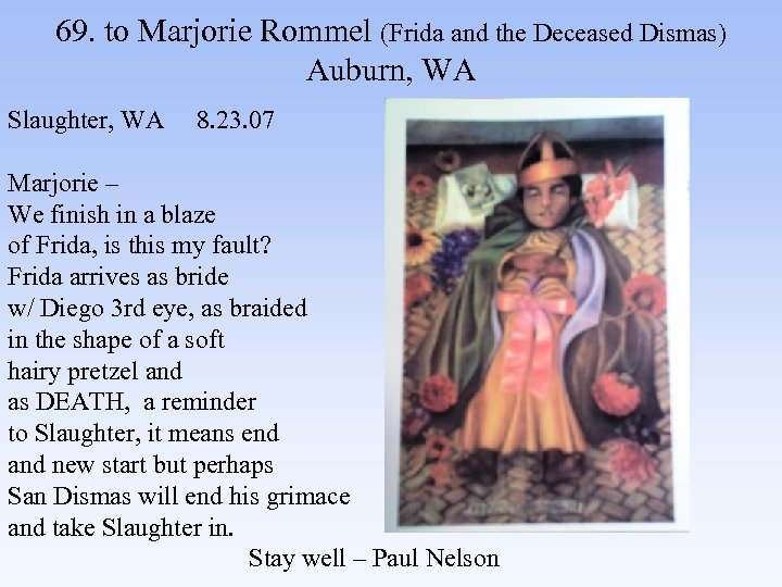 69. to Marjorie Rommel (Frida and the Deceased Dismas) Auburn, WA Slaughter, WA 8.
