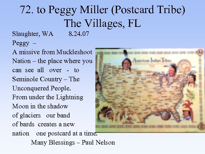 72. to Peggy Miller (Postcard Tribe) The Villages, FL Slaughter, WA 8. 24. 07
