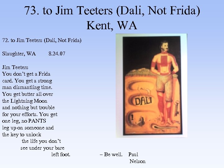 73. to Jim Teeters (Dali, Not Frida) Kent, WA 72. to Jim Teeters (Dali,