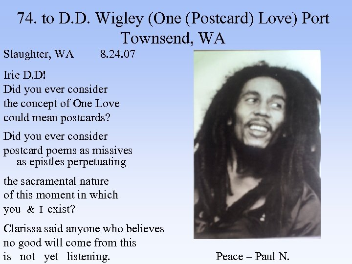 74. to D. D. Wigley (One (Postcard) Love) Port Townsend, WA Slaughter, WA 8.