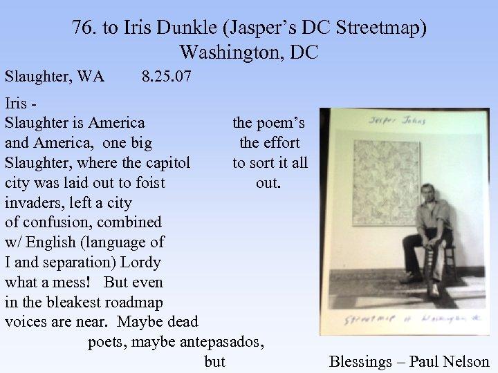 76. to Iris Dunkle (Jasper's DC Streetmap) Washington, DC Slaughter, WA 8. 25. 07