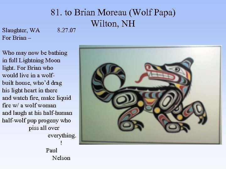 81. to Brian Moreau (Wolf Papa) Wilton, NH Slaughter, WA 8. 27. 07 For
