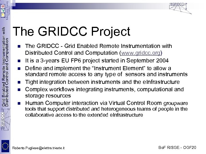 The GRIDCC Project n n n The GRIDCC - Grid Enabled Remote Instrumentation with