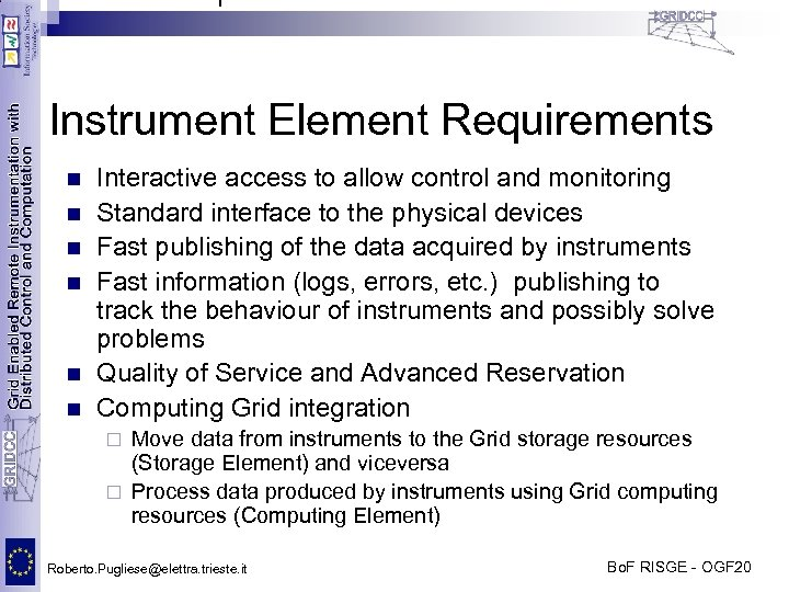 I Instrument Element Requirements n n n Interactive access to allow control and monitoring