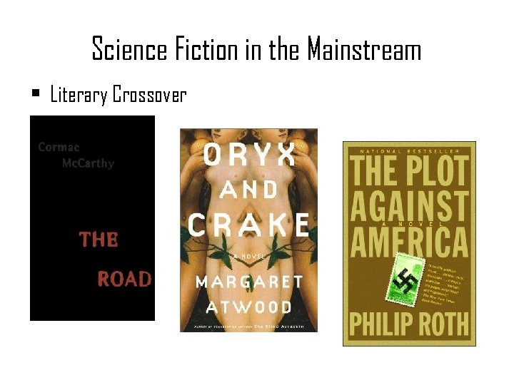 Science Fiction in the Mainstream • Literary Crossover